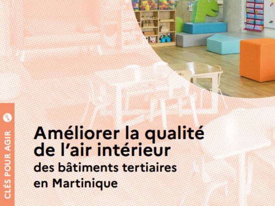 Publication du guide réalisé pour l'ADEME sur la qualité de l'air dans les bâtiments tertiaires en Martinique